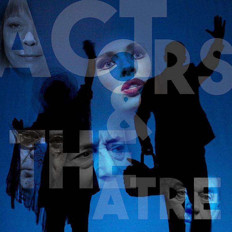 Actors & Theatre